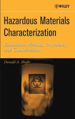Shafer, Donald A. - Hazardous Materials Characterization: Evaluation Methods, Procedures, and Considerations, ebook
