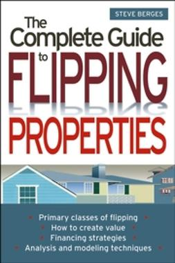 Berges, Steve - The Complete Guide to Flipping Properties, ebook