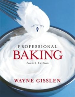 Gisslen, Wayne - Professional Baking, ebook