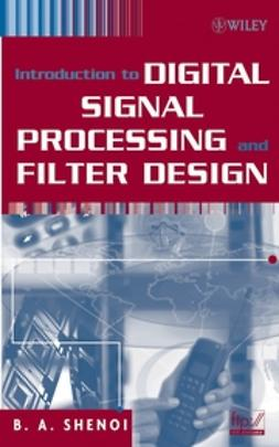 Shenoi, B. A. - Introduction to Digital Signal Processing and Filter Design, ebook