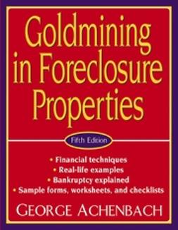 Achenbach, George - Goldmining in Foreclosure Properties, ebook
