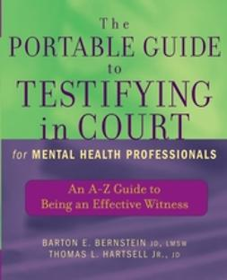 Bernstein, Barton E. - The Portable Guide to Testifying in Court for Mental Health Professionals: An A-Z Guide to Being an Effective Witness, e-bok