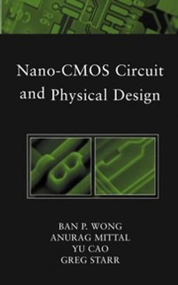 Cao, Yu - Nano-CMOS Circuit and Physical Design, ebook