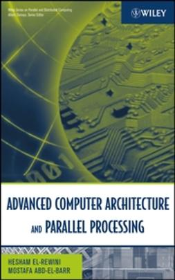 Abd-El-Barr, Mostafa - Advanced Computer Architecture and Parallel Processing, ebook