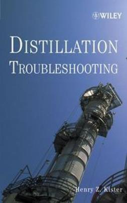 Kister, Henry Z. - Distillation Troubleshooting, ebook