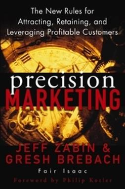 Kotler, Philip - Precision Marketing: The New Rules for Attracting, Retaining, and Leveraging Profitable Customers, e-kirja