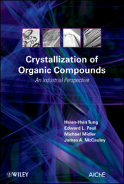Tung, Hsien-Hsin - Crystallization of Organic Compounds: An Industrial Perspective, ebook