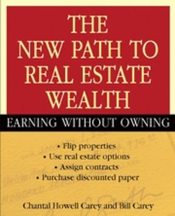 Carey, Bill - The New Path to Real Estate Wealth: Earning Without Owning, ebook