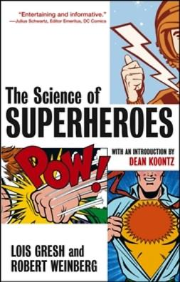 Gresh, Lois H. - The Science of Superheroes, ebook