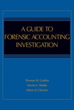 Clayton, Mona M. - A Guide to Forensic Accounting Investigation, ebook