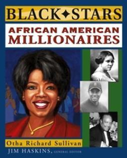Sullivan, Otha Richard - African American Millionaires, ebook