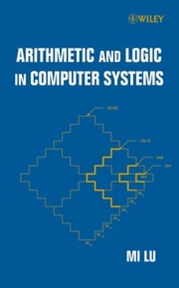 Lu, Mi - Arithmetic and Logic in Computer Systems, e-bok