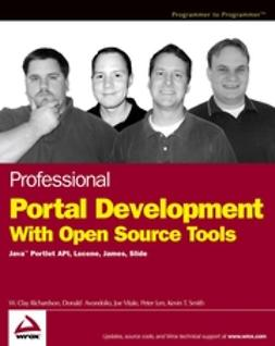 Richardson, W. Clay - Professional Portal Development with Open Source Tools: Java Portlet API, Lucene, James, Slide, ebook