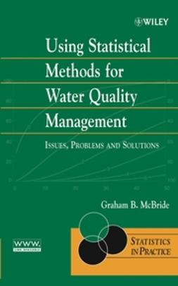McBride, Graham B. - Using Statistical Methods for Water Quality Management: Issues, Problems and Solutions, e-bok