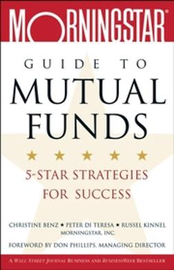 Benz, Christine - Morningstar Guide to Mutual Funds: 5-Star Strategies for Success, e-kirja