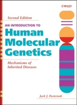 Pasternak, Jack J. - An Introduction to Human Molecular Genetics: Mechanisms of Inherited Diseases, ebook