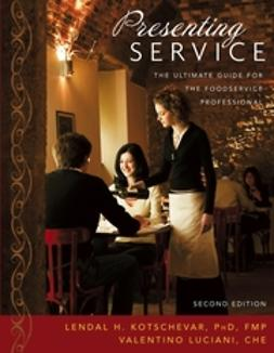 Kotschevar, Lendal H. - Presenting Service: The Ultimate Guide for the Foodservice Professional, ebook