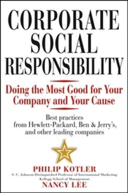 Kotler, Philip - Corporate Social Responsibility: Doing the Most Good for Your Company and Your Cause, ebook