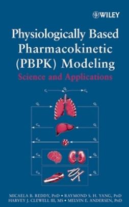 Andersen, Melvin E. - Physiologically Based Pharmacokinetic Modeling: Science and Applications, ebook