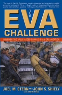 Ross, Irwin - The EVA Challenge: Implementing Value-Added Change in an Organization, e-bok