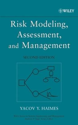 Haimes, Yacov Y. - Risk Modeling, Assessment, and Management, ebook