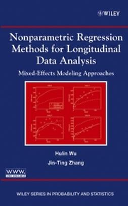 Wu, Hulin - Nonparametric Regression Methods for Longitudinal Data Analysis: Mixed-Effects Modeling Approaches, ebook