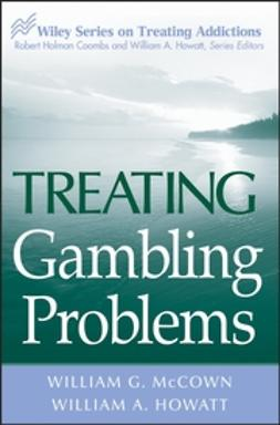 Howatt, William A. - Treating Gambling Problems, ebook