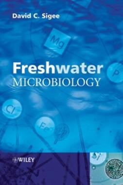 Sigee, David - Freshwater Microbiology: Biodiversity and Dynamic Interactions of Microorganisms in the Aquatic Environment, ebook