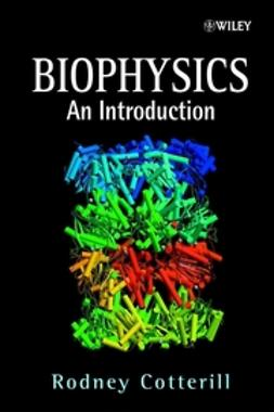 Cotterill, Rodney - Biophysics: An Introduction, e-kirja