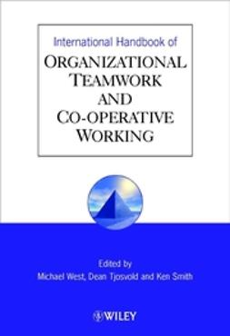 Smith, Ken G. - International Handbook of Organizational Teamwork and Cooperative Working, ebook