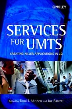 Ahonen, Tomi T. - Services for UMTS: Creating Killer Applications in 3G, ebook