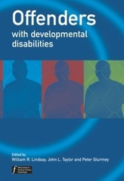 Lindsay, William R. - Offenders with Developmental Disabilities, ebook