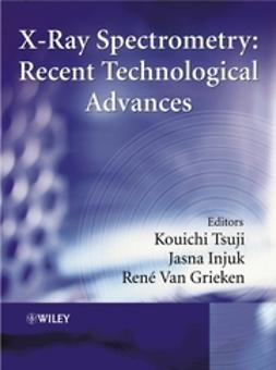 Grieken, René Van - X-Ray Spectrometry: Recent Technological Advances, ebook