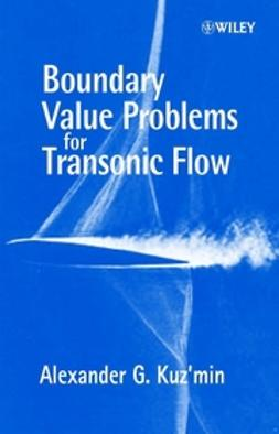 Kuz'min, Alexander G - Boundary Value Problems for Transonic Flow, ebook
