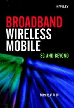 Lu, Willie W. - Broadband Wireless Mobile: 3G and Beyond, ebook