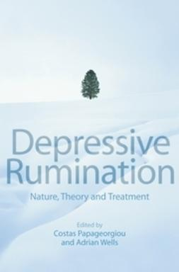 Papageorgiou, Costas - Depressive Rumination: Nature, Theory and Treatment, ebook