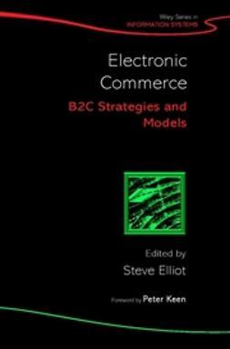 Elliott, Steve - Electronic Commerce: B2C Strategies and Models, ebook