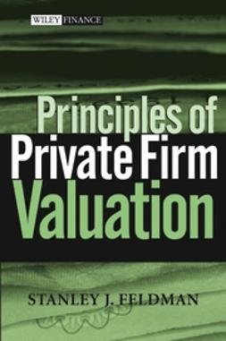 Feldman, Stanley J. - Principles of Private Firm Valuation, ebook
