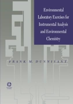 Dunnivant, Frank M. - Environmental Laboratory Exercises for Instrumental Analysis and Environmental Chemistry, ebook