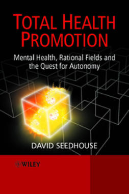 Seedhouse, David - Total Health Promotion: Mental Health, Rational Fields and the Quest for Autonomy, ebook