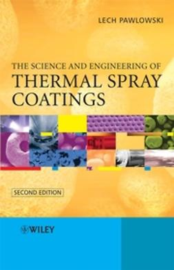 Pawlowski, Lech - The Science and Engineering of Thermal Spray Coatings, e-kirja