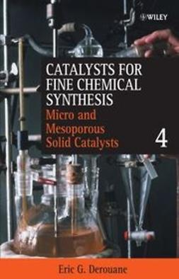 Derouane, Eric G. - Catalysts for Fine Chemical Synthesis, Microporous and Mesoporous Solid Catalysts, e-kirja