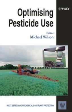 Wilson, Michael - Optimising Pesticide Use, ebook