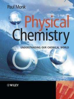 Monk, Paul M. S. - Physical Chemistry: Understanding our Chemical World, ebook