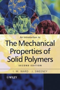 Sweeney, J. - An Introduction to the Mechanical Properties of Solid Polymers, ebook
