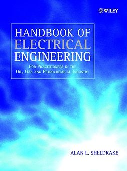 Sheldrake, Alan L. - Handbook of Electrical Engineering: For Practitioners in the Oil, Gas and Petrochemical Industry, e-bok