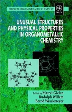 Gielen, Marcel - Unusual Structures and Physical Properties in Organometallic Chemistry, ebook