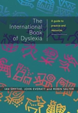 Everatt, John - The International Book of Dyslexia: A Guide to Practice and Resources, e-kirja