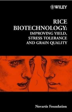 Foundation, Novartis - Rice Biotechnology: Improving Yield, Stress Tolerance and Grain Quality, ebook