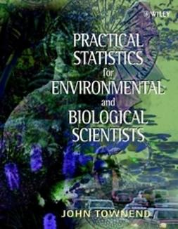 Townend, John - Practical Statistics for Environmental and Biological Scientists, ebook